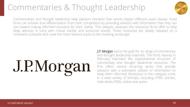 Commentaries & Thought Leadership 10 Commentaries and thought leadership help advisors interpret how events impact differe...
