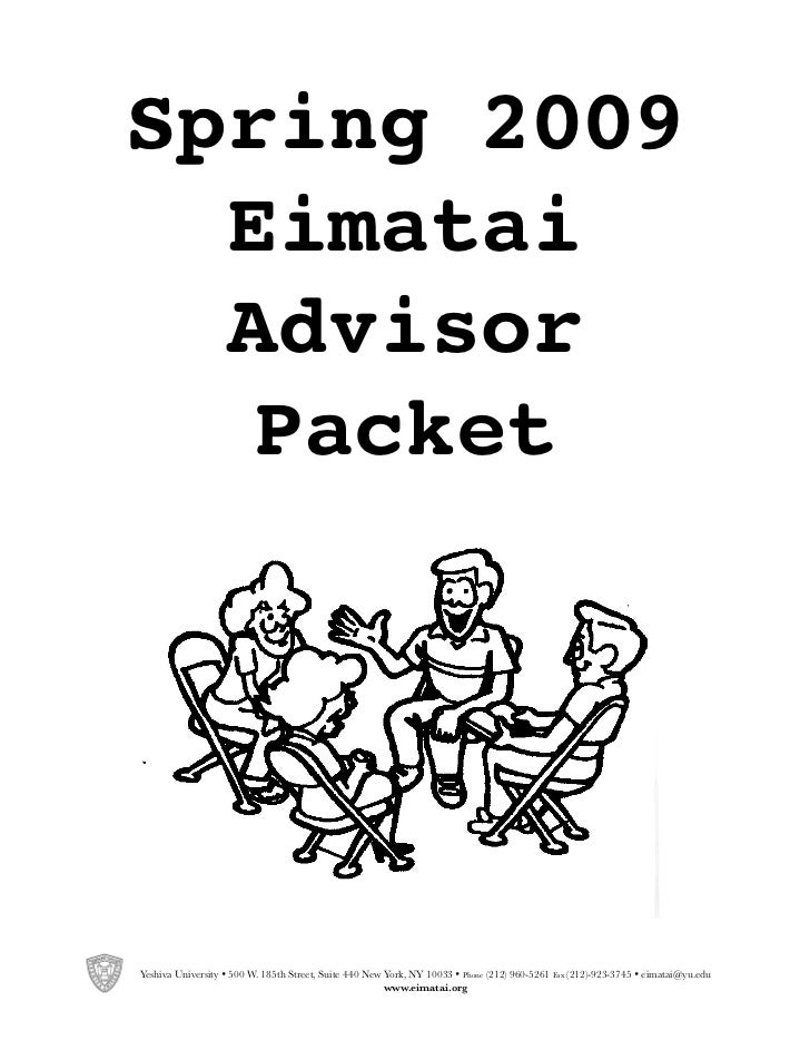 Spring 2009  Eimatai  Advisor   PacketYeshiva University • 500 W. 185th Street, Suite 440 New York, NY 10033 • Phone (212)...