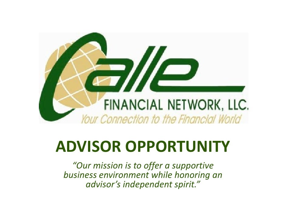 "ADVISOR OPPORTUNITY   ""Our mission is to offer a supportive business environment while honoring an      advisor's independ..."