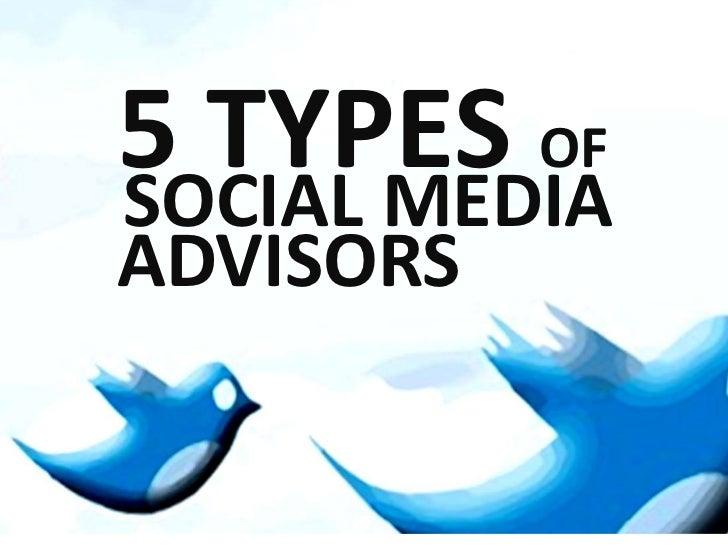 5 types of<br />Social Media <br />advisors<br />