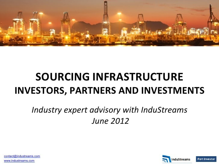 SOURCING INFRASTRUCTURE        INVESTORS, PARTNERS AND INVESTMENTS                                          ...