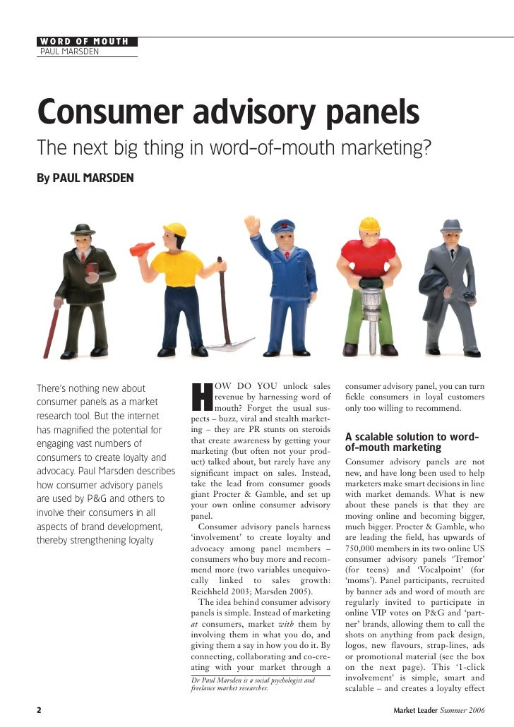 WORD OF MOUTH PAUL MARSDEN     Consumer advisory panels The next big thing in word-of-mouth marketing? By PAUL MARSDEN    ...
