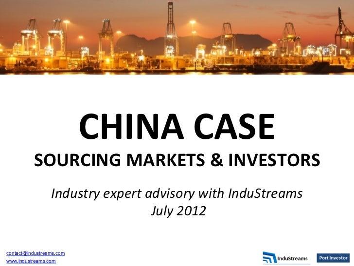 CHINA CASE            SOURCING MARKETS & INVESTORS                                                        ...
