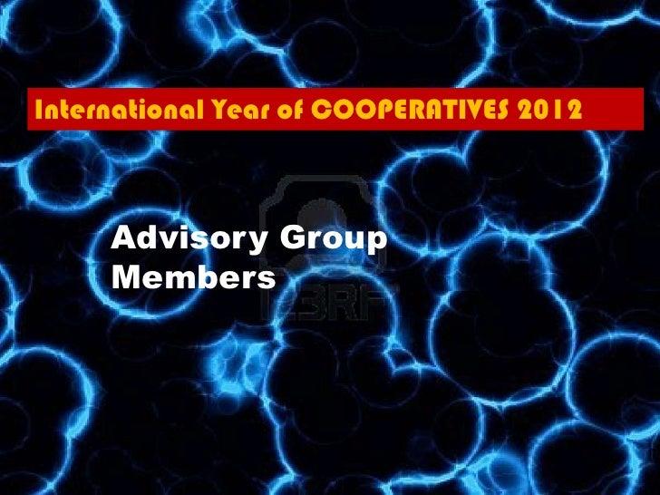 International Year of COOPERATIVES 2012     Advisory Group     Members