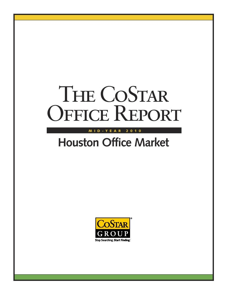 The CoStar Office Report       M I D - Y E A R   2 0 1 0    Houston Office Market