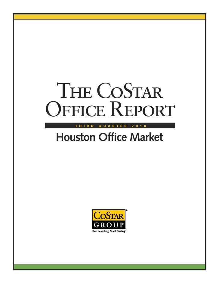 The CoStar Office Report     T H I R D   Q U A R T E R   2 0 1 0    Houston Office Market