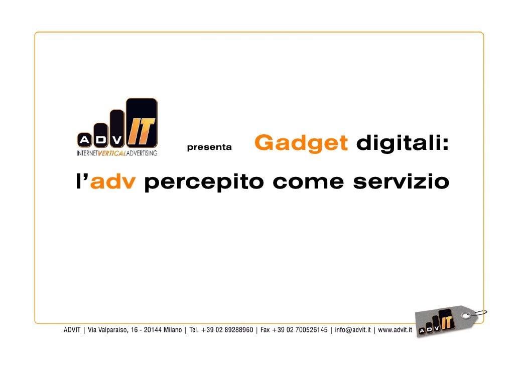 presenta   Gadget digitali: l'adv percepito come servizio