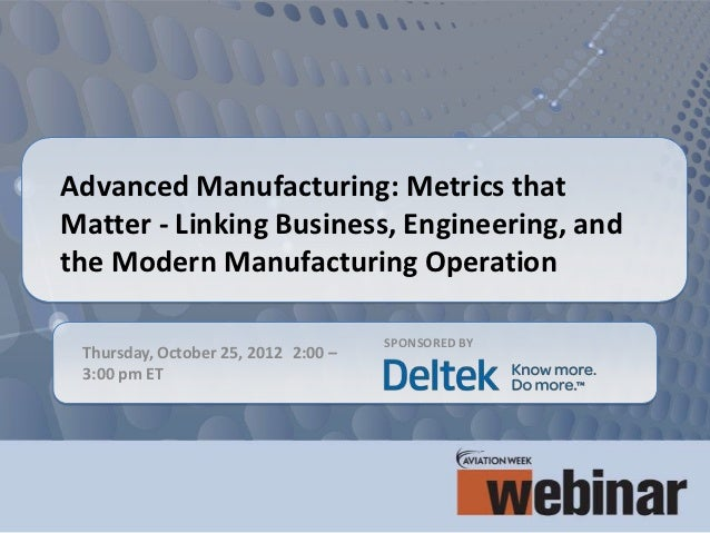 Advanced Manufacturing: Metrics thatMatter - Linking Business, Engineering, andthe Modern Manufacturing Operation         ...