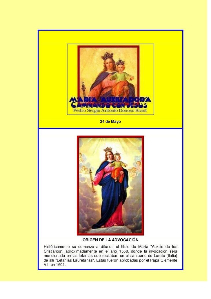 """24 de Mayo                     ORIGEN DE LA ADVOCACIÓNHistóricamente se comenzó a difundir el titulo de María """"Auxilio de ..."""