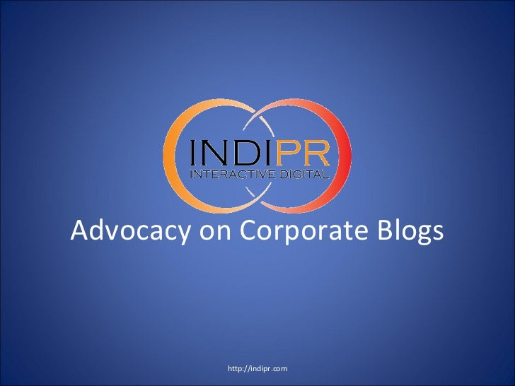 Advocacy on Corporate Blogs http://indipr.com