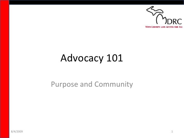 Advocacy 101<br />Purpose and Community<br />8/4/2009<br />1<br />