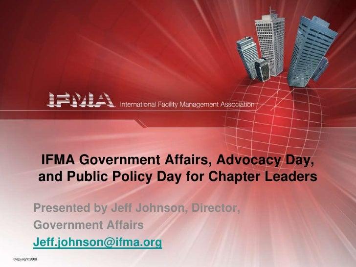 IFMA Government Affairs, Advocacy Day, and Public Policy Day for Chapter Leaders<br />Presented by Jeff Johnson, Director,...