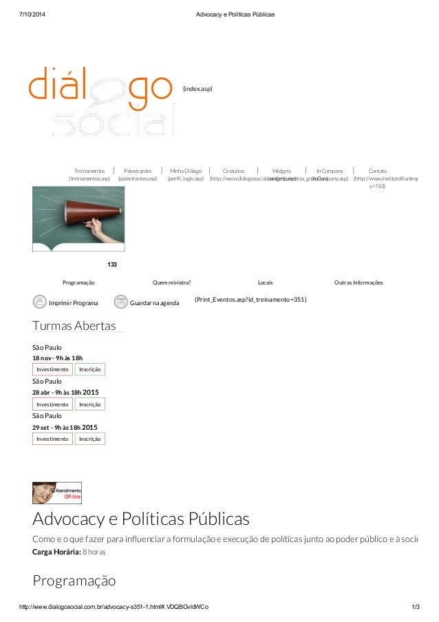7/10/2014 Advocacy e Políticas Públicas http://www.dialogosocial.com.br/advocacy-s351-1.html#.VDQBOvldWCo 1/3 (index.asp) ...