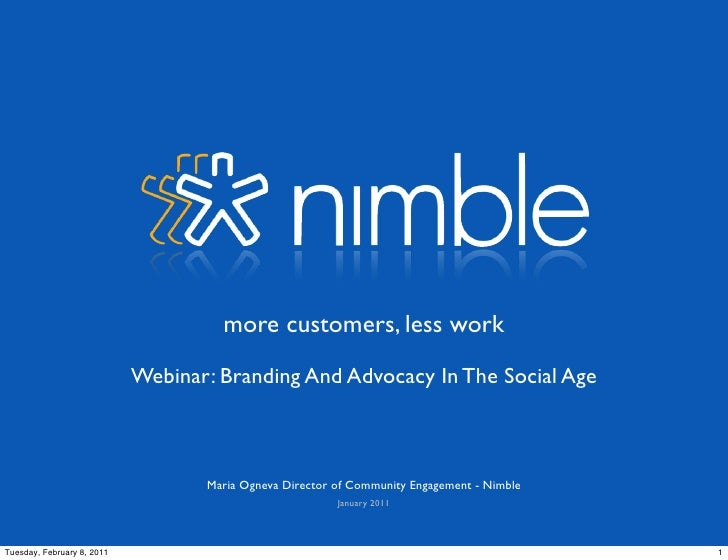 more customers, less work                              Webinar: Branding And Advocacy In The Social Age                   ...
