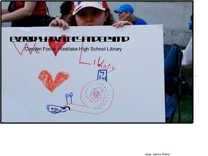 everyday advocacy and beyond flickr: Nancy Dowd Carolyn Foote   Westlake High School Library