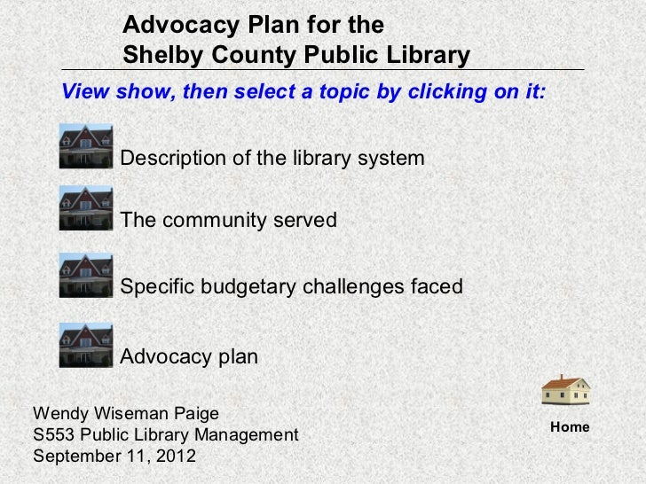 Advocacy Plan for the          Shelby County Public Library   View show, then select a topic by clicking on it:         De...