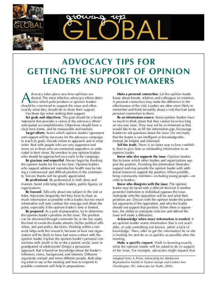 ADVOCACY TIPS FOR    GETTING THE SUPPORT OF OPINION       LEADERS AND POLICYMAKERSA        dvocacy takes place any time op...