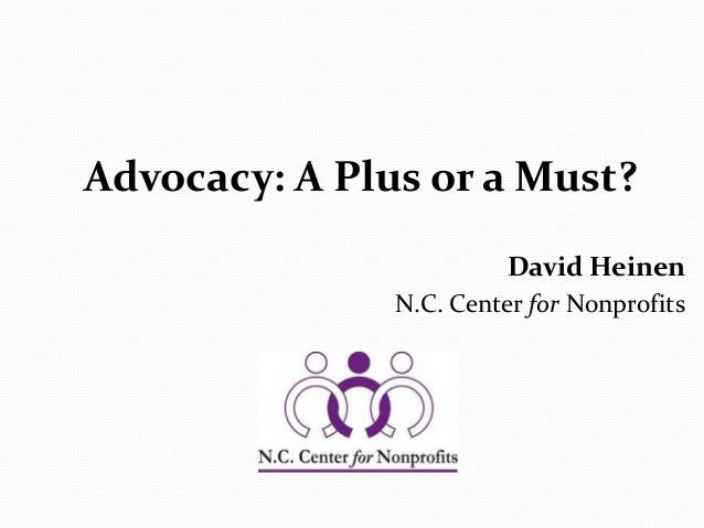 David Heinen N.C. Center for Nonprofits Advocacy: A Plus or a Must?
