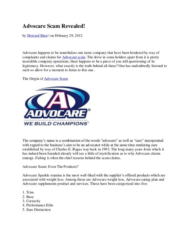 Advocare Scam Revealed!by Howard Shen | on February 29, 2012Advocare happens to be nonetheless one more company that have ...