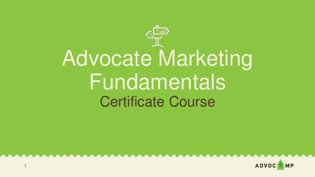 Advocate Marketing Fundamentals Certificate Course 1