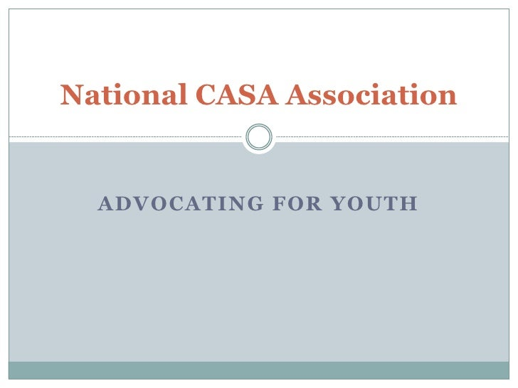 National CASA Association     ADVOCATING FOR YOUTH