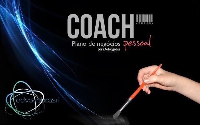 metodologia CoachpessoalPlano de negócios paraAdvogados advocobrasil