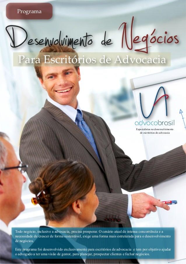 Desenvolvimento de NegóciosProgramaPara Escritórios de AdvocaciaadvocobrasilEspecialistas no desenvolvimentode escritórios...