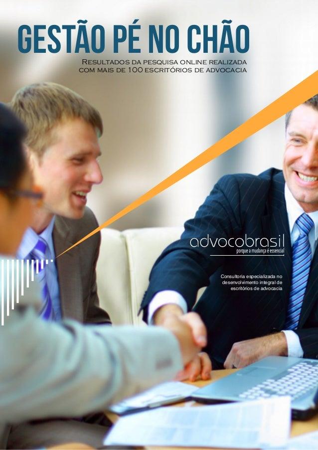 GESTÃO PÉ NO CHÃOResultados da pesquisa online realizada com mais de 100 escritórios de advocacia Consultoria especializad...