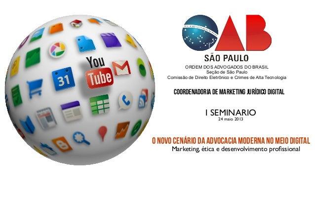 ORDEM DOS ADVOGADOS DO BRASILSeção de São PauloComissão de Direito Eletrônico e Crimes de Alta TecnologiaCoordenadoria de ...
