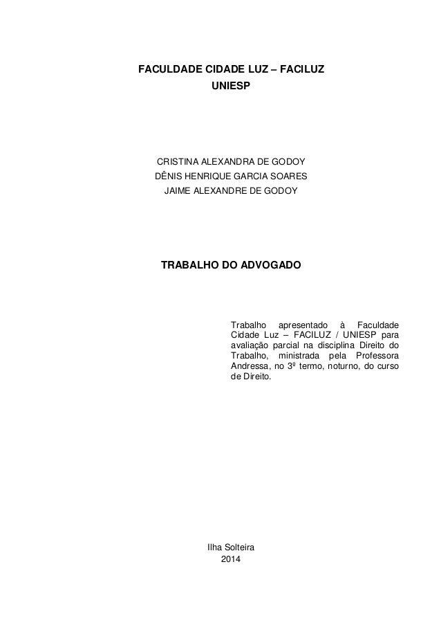 FACULDADE CIDADE LUZ – FACILUZ  UNIESP  CRISTINA ALEXANDRA DE GODOY  DÊNIS HENRIQUE GARCIA SOARES  JAIME ALEXANDRE DE GODO...