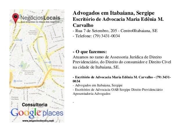 Advogados em Itabaiana, Sergipe Escritório de Advocacia Maria Edênia M. Carvalho - Rua 7 de Setembro, 205 - Centro0Itabaia...