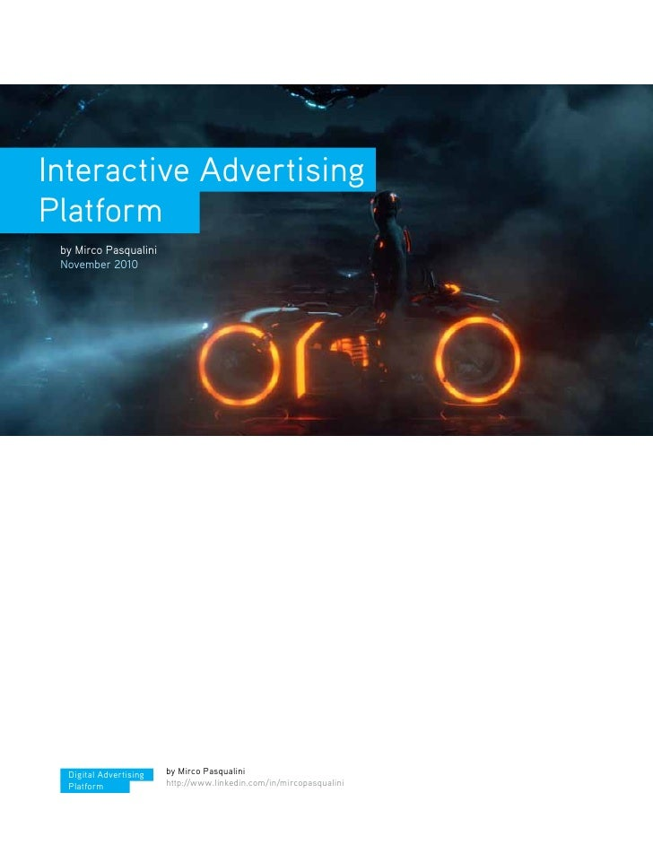 Interactive Advertising Platform  by Mirco Pasqualini  November 2010       Digital Advertising   by Mirco Pasqualini   Pla...