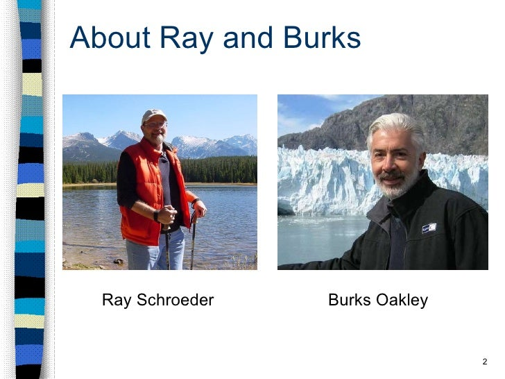About Ray and Burks Ray Schroeder Burks Oakley