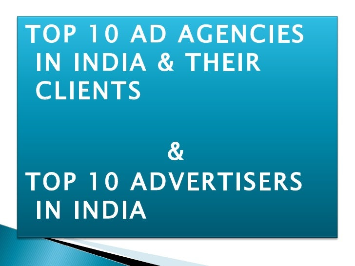 TOP 10 AD AGENCIES IN INDIA & THEIR CLIENTS & TOP 10 ADVERTISERS IN INDIA