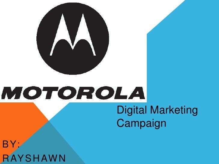 Digital Marketing                CampaignB Y:R AY S H AW N