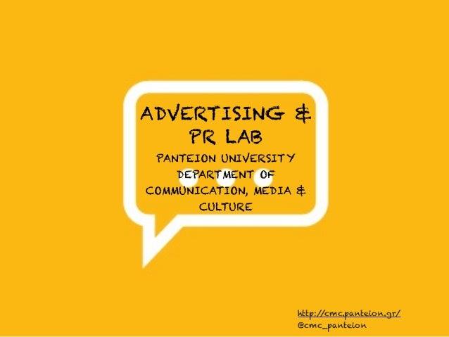 ADVERTISING &    PR LAB PANTEION UNIVERSITY    DEPARTMENT OFCOMMUNICATION, MEDIA &       CULTURE                       htt...
