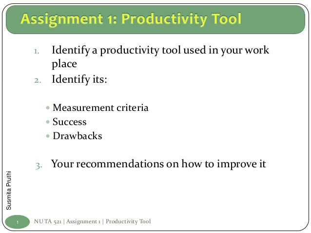 1. Identify a productivity tool used in your work                        place                     2. Identify its:       ...
