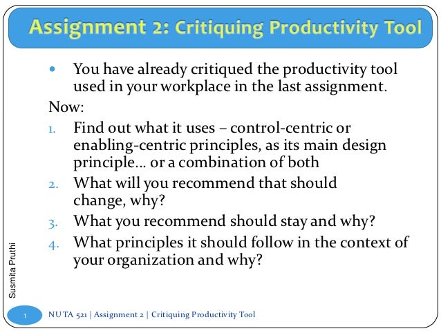   You have already critiqued the productivity tool                        used in your workplace in the last assignment. ...