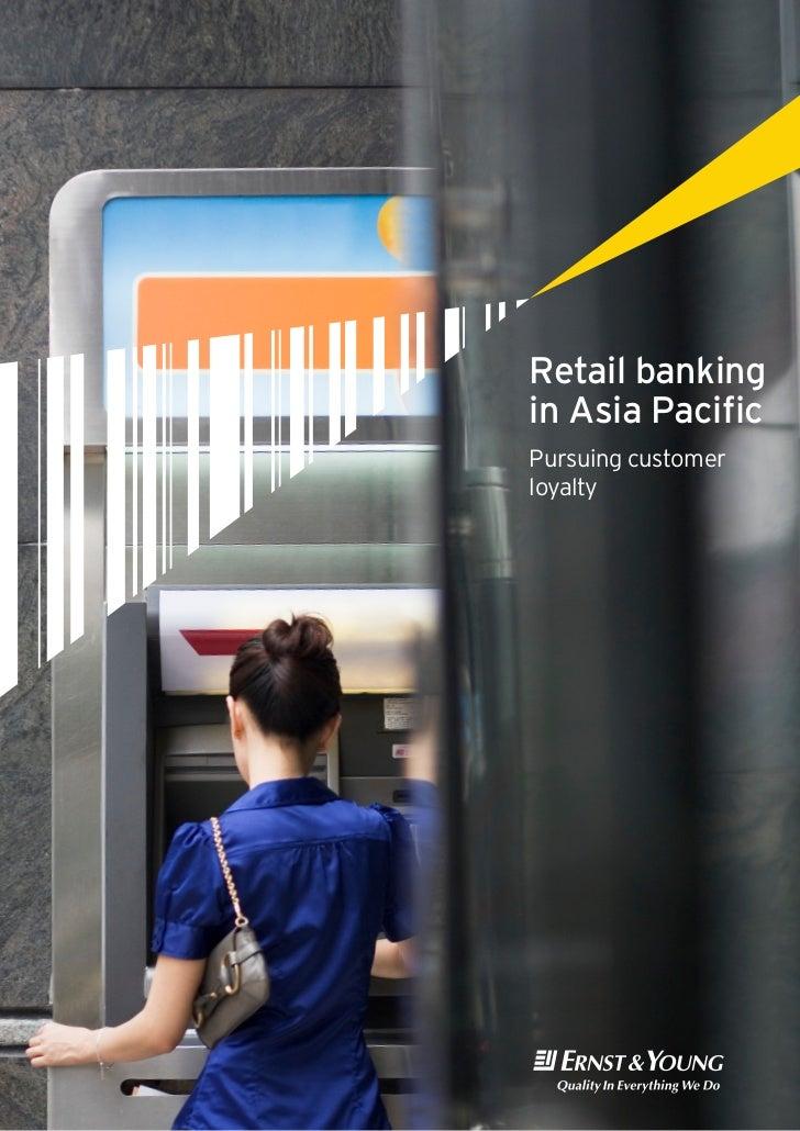 Retail bankingin Asia PacificPursuing customerloyalty