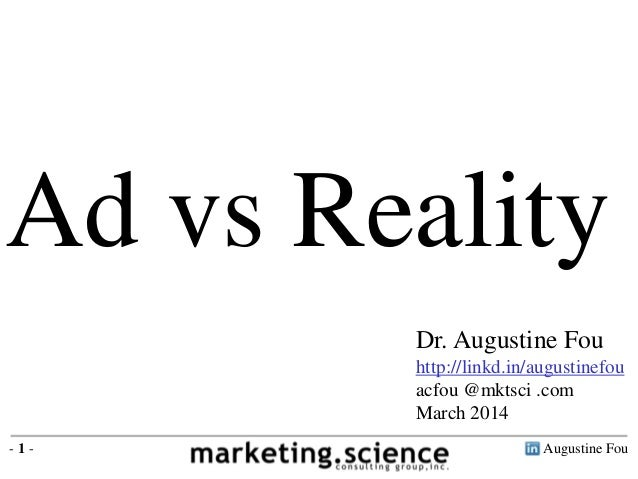 Augustine Fou- 1 - Ad vs Reality Dr. Augustine Fou http://linkd.in/augustinefou acfou @mktsci .com March 2014