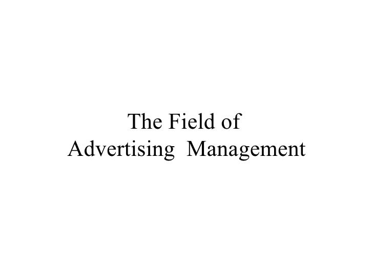 The Field of  Advertising  Management