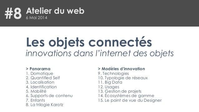 Les objets connectés innovations dans l'internet des objets > Panorama 1. Domotique 2. Quantified Self 3. Localisation 4. ...