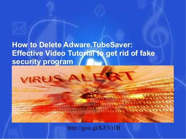 How to Delete Adware.TubeSaver: Effective Video Tutorial to get rid of fake security program  http://goo.gl/KEVt1B