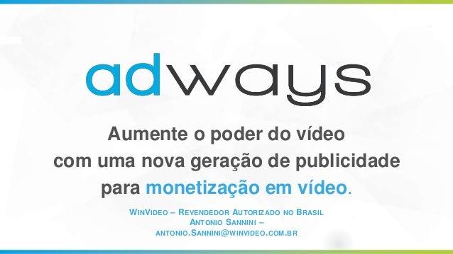 WINVIDEO – REVENDEDOR AUTORIZADO NO BRASIL ANTONIO SANNINI – ANTONIO.SANNINI@WINVIDEO.COM.BR Aumente o poder do vídeo com ...