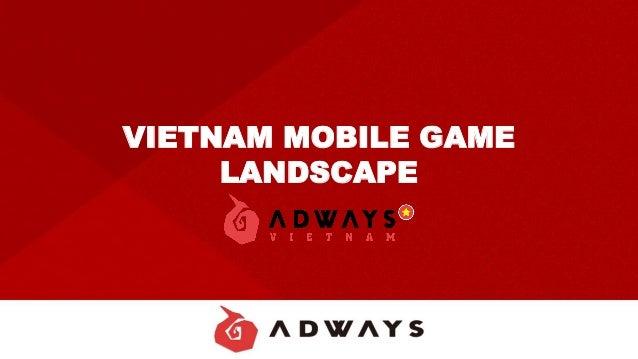 VIETNAM MOBILE GAME LANDSCAPE