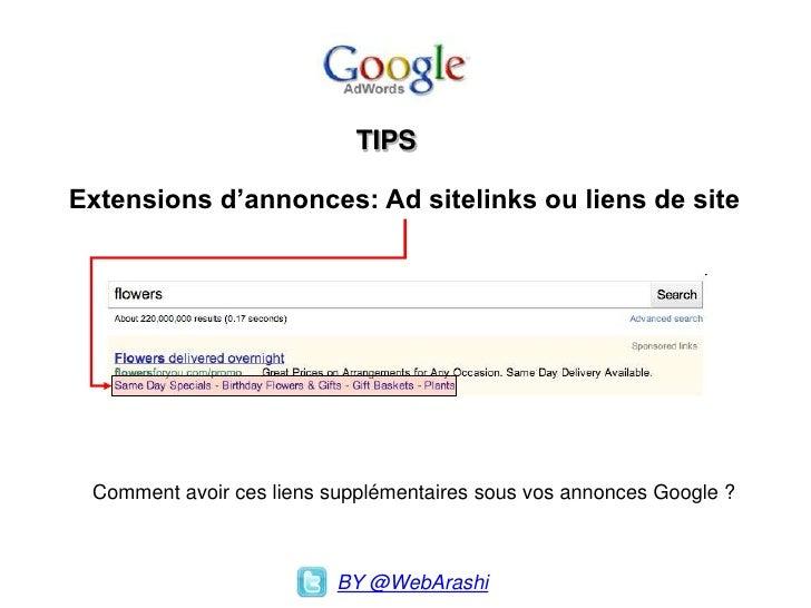 TIPS  Extensions d'annonces: Ad sitelinks ou liens de site      Comment avoir ces liens supplémentaires sous vos annonces ...