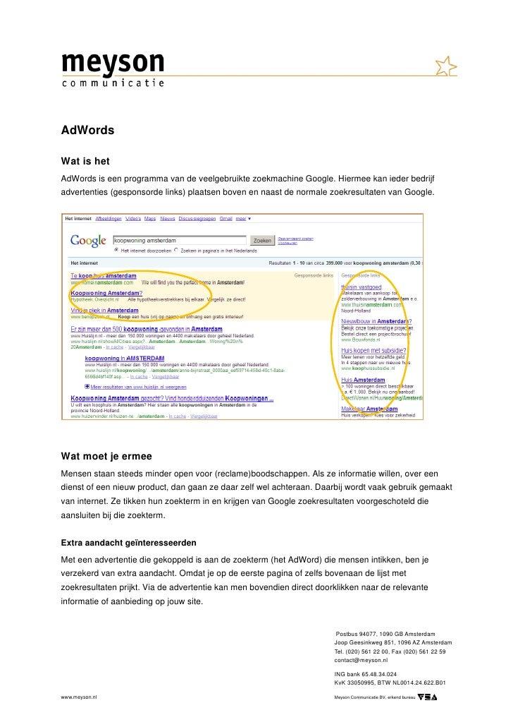AdWords  Wat is het AdWords is een programma van de veelgebruikte zoekmachine Google. Hiermee kan ieder bedrijf advertenti...