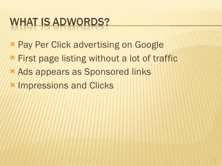 <ul><li>Pay Per Click advertising on Google </li></ul><ul><li>First page listing without a lot of traffic </li></ul><ul><l...