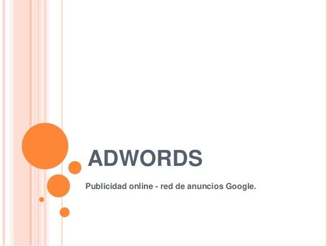 ADWORDS Publicidad online - red de anuncios Google.