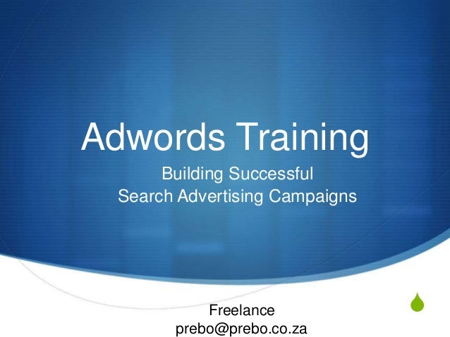 S Adwords Training Building Successful Search Advertising Campaigns Freelance prebo@prebo.co.za